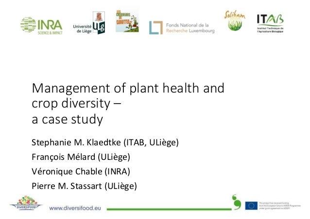 Management of plant health and crop diversity – a case study StephanieM.Klaedtke(ITAB,ULiège) FrançoisMélard(ULiège...