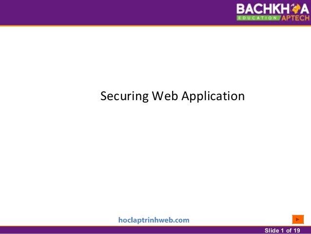 Slide 1 of 19 Securing Web Application