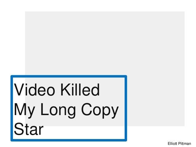 Video Killed My Long Copy Star Elliott Pittman