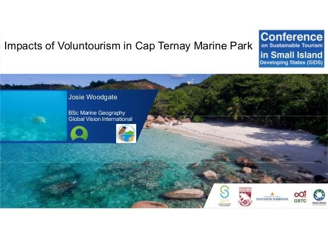 Impacts of Voluntourism in Cap Ternay Marine Park Josie Woodgate BSc Marine Geography Global Vision International