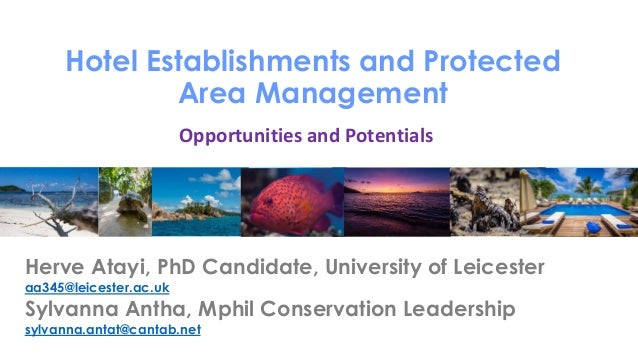 Hotel Establishments and Protected Area Management Herve Atayi, PhD Candidate, University of Leicester aa345@leicester.ac....