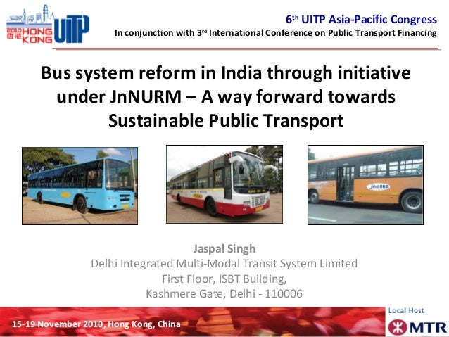 6th UITP Asia-Pacific Congress In conjunction with 3rd International Conference on Public Transport Financing 15-19 Novemb...