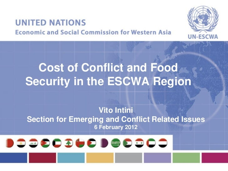 Cost of Conflict and FoodSecurity in the ESCWA Region                   Vito IntiniSection for Emerging and Conflict Relat...