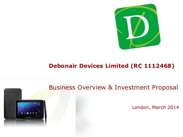 Debonair Devices Limited (RC 1112468) Business Overview & Investment Proposal London, March 2014