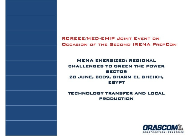 RCREEE/MED-EMIP Joint Event onOccasion of the Second IRENA PrepCon    MENA ENERGIZED: REGIONAL  CHALLENGES TO GREEN THE PO...