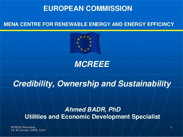 EUROPEAN COMMISSIONMENA CENTRE FOR RENEWABLE ENERGY AND ENERGY EFFICINCY                               MCREEE   Credibilit...
