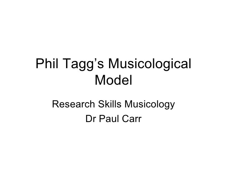 Phil Tagg's Musicological Model Research Skills Musicology Dr Paul Carr