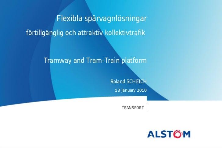 Flexibla spårvagnlösningarförtillgänglig och attraktiv kollektivtrafik      Tramway and Tram-Train platform               ...