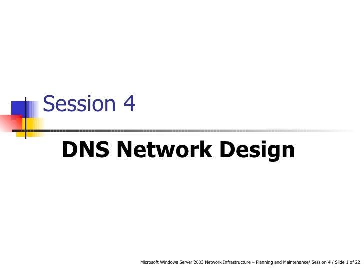Session 4 DNS Network Design
