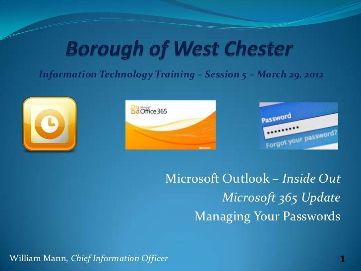 Information Technology Training – Session 5 – March 29, 2012                                      Microsoft Outlook – Insi...