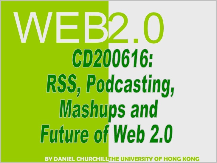CD200616:  RSS, Podcasting, Mashups and  Future of Web 2.0