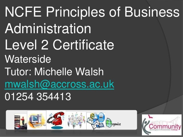 business administration level 2 unit Core business & administration unit 1 – use office equipment level 2 student handbook 14 and manage some of the resources for its use the types of shared office.