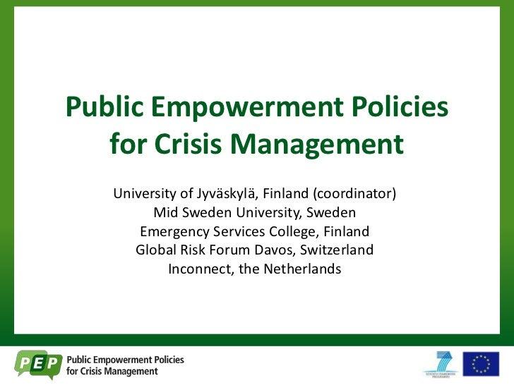 Public Empowerment Policies   for Crisis Management   University of Jyväskylä, Finland (coordinator)         Mid Sweden Un...