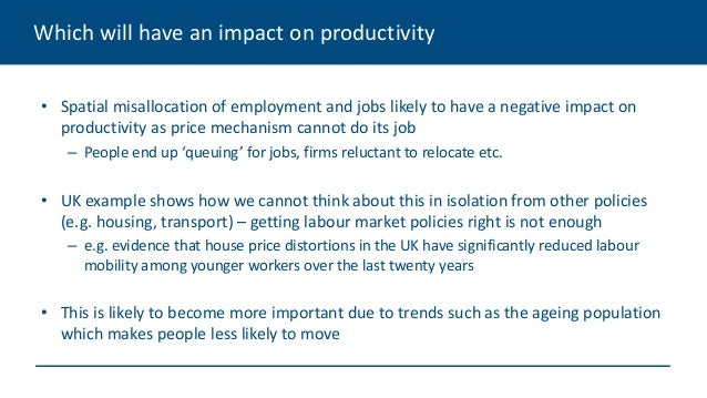 Which will have an impact on productivity • Spatial misallocation of employment and jobs likely to have a negative impact ...