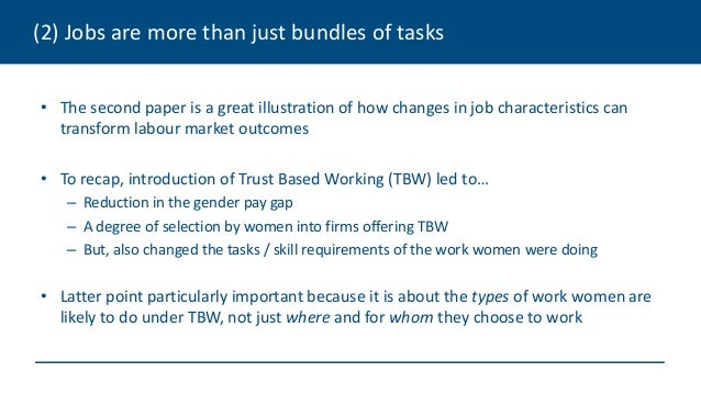 (2) Jobs are more than just bundles of tasks • The second paper is a great illustration of how changes in job characterist...