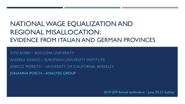 NATIONAL WAGE EQUALIZATION AND REGIONAL MISALLOCATION: EVIDENCE FROM ITALIAN AND GERMAN PROVINCES TITO BOERI – BOCCONI UNI...