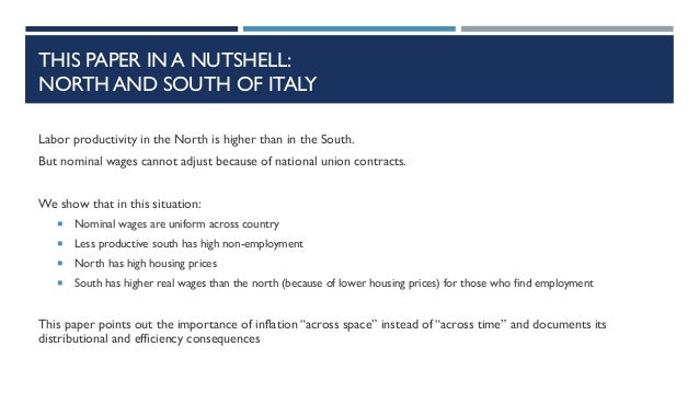 THIS PAPER IN A NUTSHELL: NORTH AND SOUTH OF ITALY Labor productivity in the North is higher than in the South. But nomina...