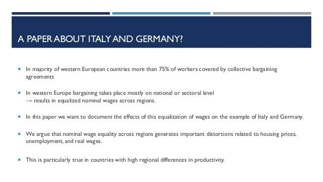 A PAPER ABOUT ITALY AND GERMANY? ¡ In majority of western European countries more than 75% of workers covered by collectiv...