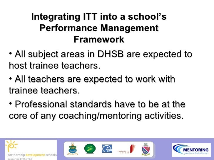 Integrating ITT into a school's        Performance Management                Framework • All subject areas in DHSB are exp...