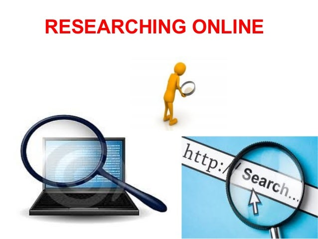 RESEARCHING ONLINE