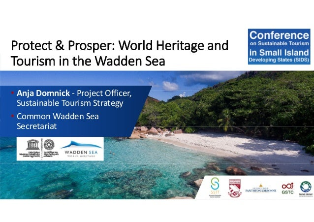 Protect & Prosper: World Heritage and Tourism in the Wadden Sea • Anja Domnick - Project Officer, Sustainable Tourism Stra...