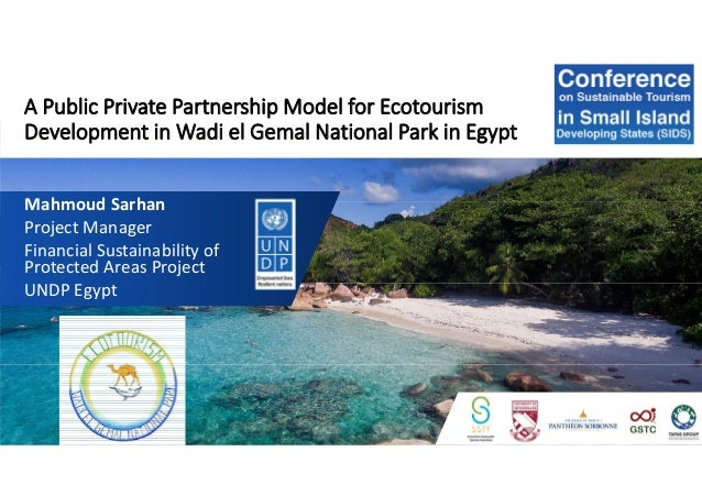 A Public Private Partnership Model for Ecotourism Development in Wadi el Gemal National Park in Egypt Mahmoud Sarhan Proje...
