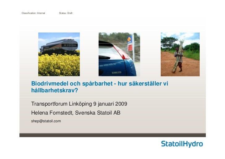 Classification: Internal   Status: Draft         Biodrivmedel och spårbarhet - hur säkerställer vi         hållbarhetskrav...