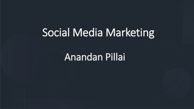 Social Media Marketing Anandan Pillai