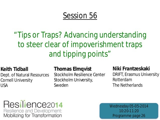 """Session 56 """"Tips or Traps? Advancing understanding to steer clear of impoverishment traps and tipping points"""" Keith Tidbal..."""