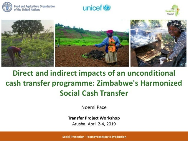 Social Protection - From Protection to Production Direct and indirect impacts of an unconditional cash transfer programme:...