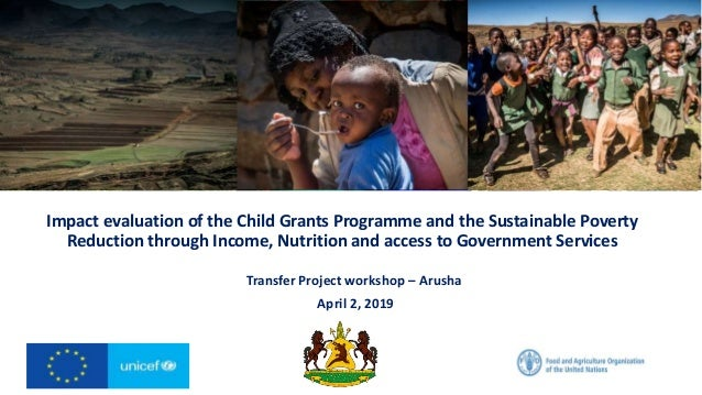 Impact evaluation of the Child Grants Programme and the Sustainable Poverty Reduction through Income, Nutrition and access...