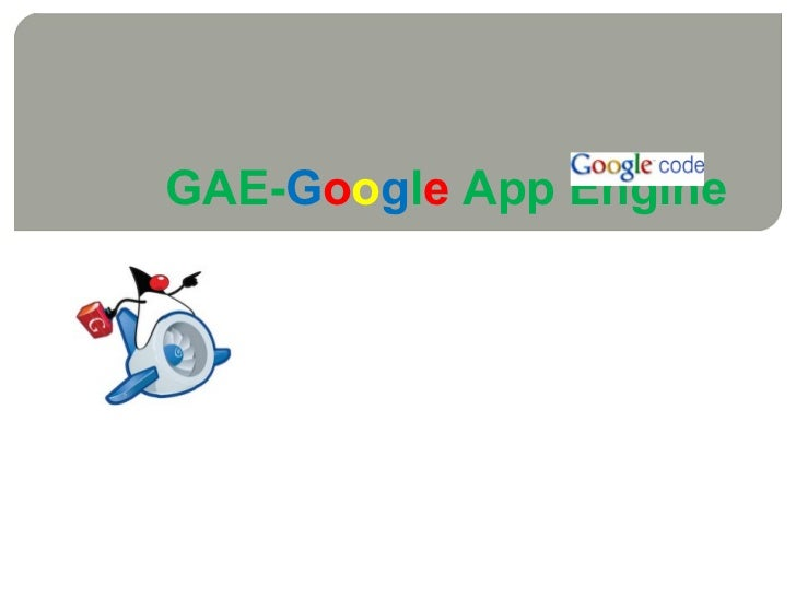 GAE- G o o g l e  App Engine