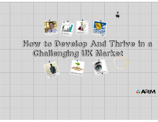 How to develop and thrive in a challenging UK Market - Mike Gawthorne - ARM