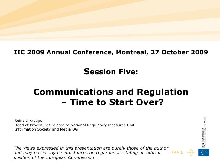 IIC 2009 Annual Conference, Montreal, 27 October 2009 S ession Five: Communications and Regulation  – Time to Start Over? ...