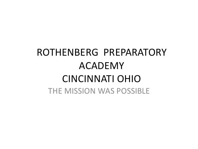 ROTHENBERG PREPARATORY ACADEMY CINCINNATI OHIO THE MISSION WAS POSSIBLE