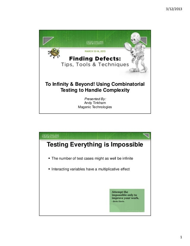 3/12/2013To Infinity & Beyond! Using Combinatorial       Testing to Handle Complexity                       Presented By: ...