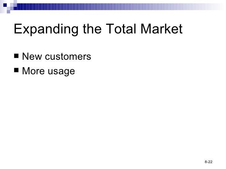 Expanding the Total Market <ul><li>New customers </li></ul><ul><li>More usage </li></ul>
