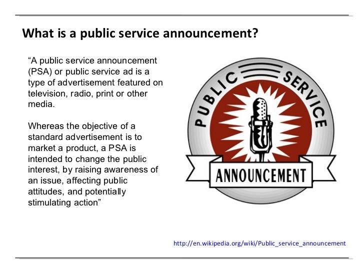 tips for writing a public service announcement Listen to three to five examples of public service announcements explain  psa  using the first critiques and class suggestions, students will rewrite their psas.