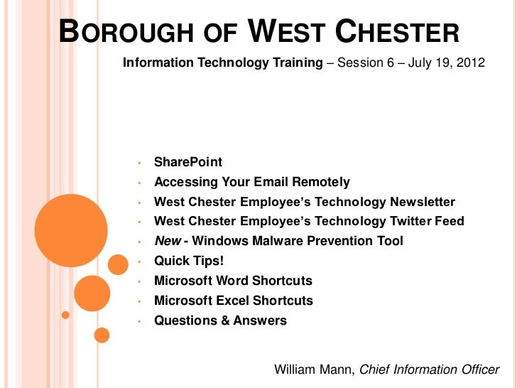 BOROUGH OF WEST CHESTER   Information Technology Training – Session 6 – July 19, 2012     •   SharePoint     •   Accessing...