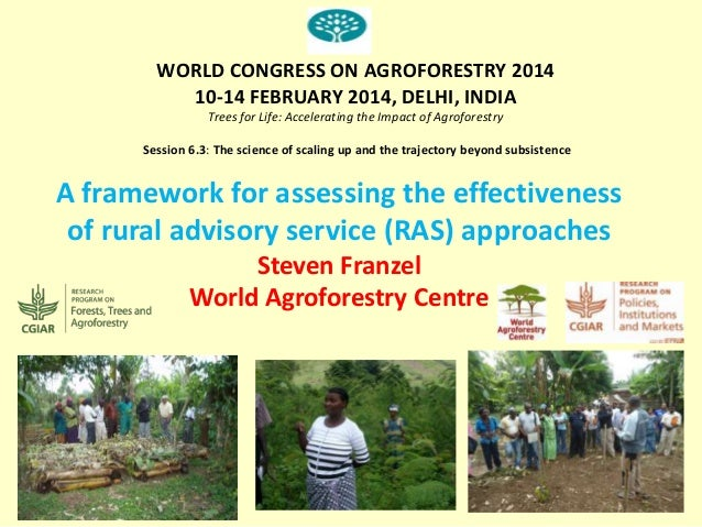 WORLD CONGRESS ON AGROFORESTRY 2014 10-14 FEBRUARY 2014, DELHI, INDIA Trees for Life: Accelerating the Impact of Agrofores...