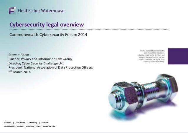 Brussels | Düsseldorf | Hamburg | London Manchester | Munich | Palo Alto | Paris | www.ffw.com Cybersecurity legal overvie...