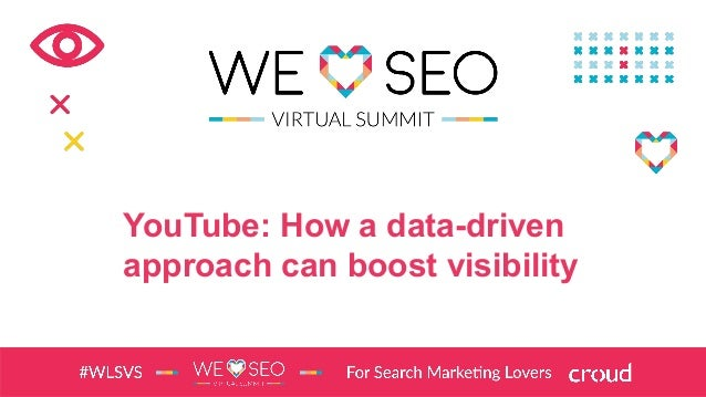 YouTube: How a data-driven approach can boost visibility