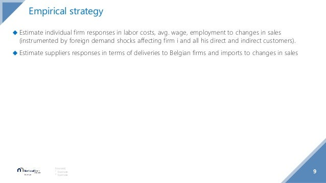 9 Source(s): 1 Footnote 2 Footnote Empirical strategy ◆ Estimate individual firm responses in labor costs, avg. wage, empl...