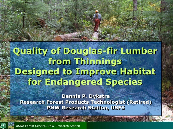 Quality of Douglas-fir Lumber       from ThinningsDesigned to Improve Habitat  for Endangered Species                Denni...