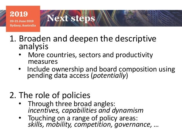 1. Broaden and deepen the descriptive analysis • More countries, sectors and productivity measures • Include ownership and...