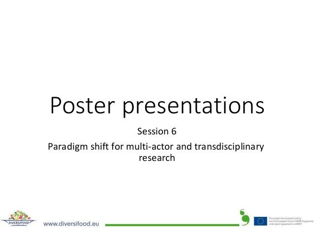 Poster presentations Session6 Paradigmshiftformulti-actorandtransdisciplinary research
