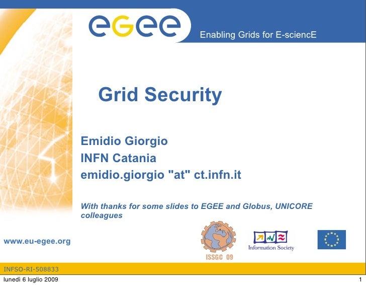 Enabling Grids for E-sciencE                                Grid Security                         Emidio Giorgio          ...