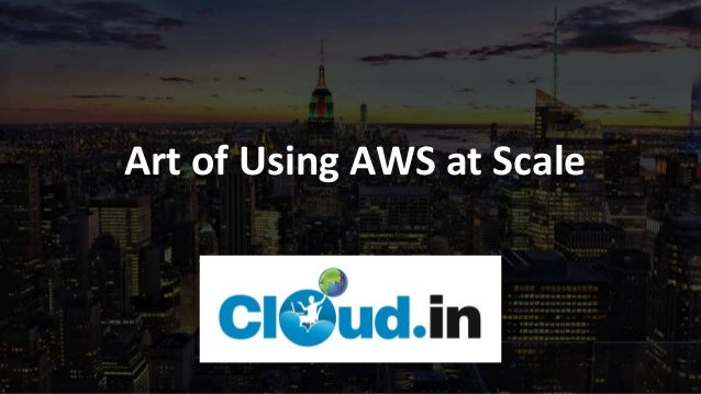 Art of Using AWS at Scale