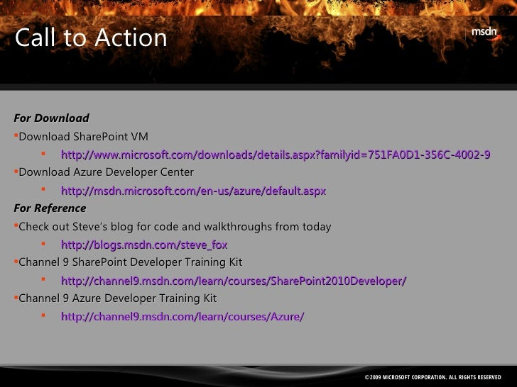 Call to Action <ul><li>For Download </li></ul><ul><li>Download SharePoint VM </li></ul><ul><ul><li>http://www.microsoft.co...