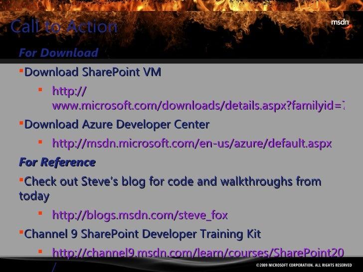 Call to Action <ul><li>For Download </li></ul><ul><li>Download SharePoint VM </li></ul><ul><ul><li>http:// www.microsoft.c...